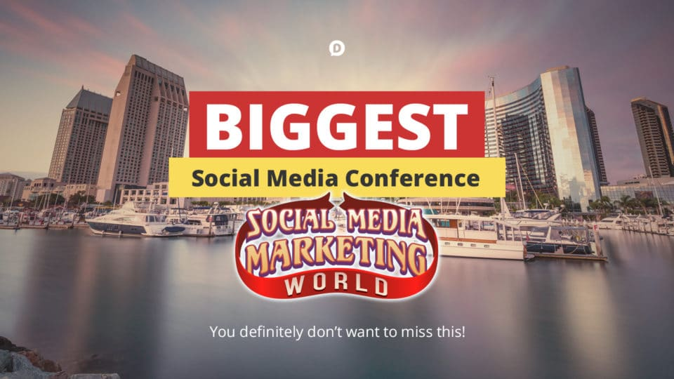 Why You Need to Be at Social Media Marketing World 2019